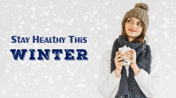 Stay Healthy in Winter